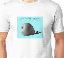 pears are not the only fruit Unisex T-Shirt