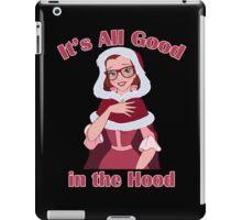 It's All Good in the Hood iPad Case/Skin
