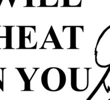 I will cheat on you Sticker
