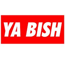 Ya Bish Typography by hipsterapparel