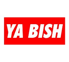 Ya Bish Typography Photographic Print
