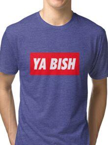 Ya Bish Typography Tri-blend T-Shirt