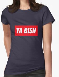 Ya Bish Typography Womens Fitted T-Shirt