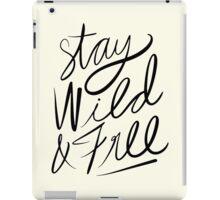 Stay Wild & Free iPad Case/Skin