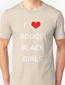 I LOVE BOUGIE BLACK GIRLS (BLACK) T-Shirt
