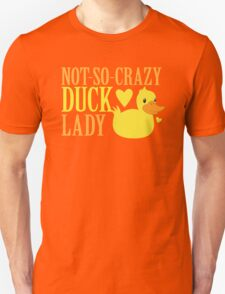 NOT-So-Crazy DUCK LADY Unisex T-Shirt