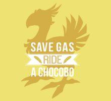 Save Gas Ride a Chocobo by NrrdGrrl