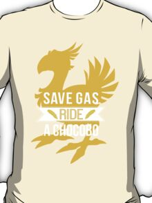 Save Gas Ride a Chocobo T-Shirt
