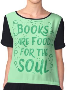 Books are food for the Soul Chiffon Top