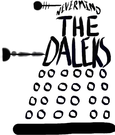 Never Mind the Daleks by Qooze