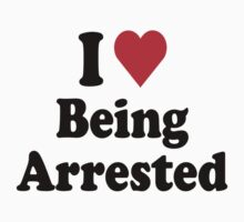 I Heart Love Being Arrested by HeartsLove