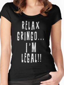 Relax Gringo I'm Legal Women's Fitted Scoop T-Shirt