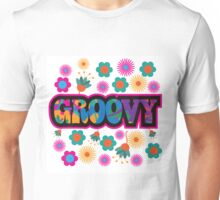 Sixties style mod pop art psychedelic colorful Groovy text design Unisex T-Shirt