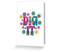 Sixties style mod pop art psychedelic colorful Dig It text design Greeting Card