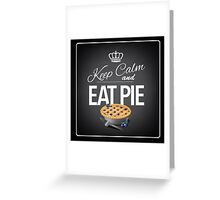 Keep Calm and Eat Pie Design Greeting Card