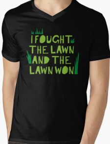 I fought the lawn... and the LAWN WON Mens V-Neck T-Shirt