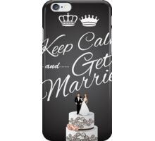 Keep Calm and Get Married design iPhone Case/Skin