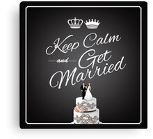 Keep Calm and Get Married design Canvas Print