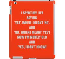 YES, I don't know! iPad Case/Skin