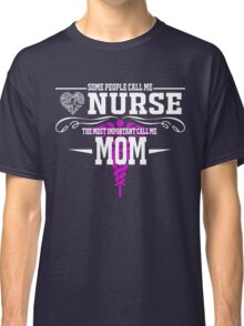 best gift for nurse mom Classic T-Shirt