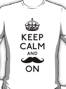 Keep Calm and Moustache On T-Shirt