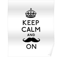 Keep Calm and Moustache On Poster