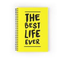 The Best Life Ever (Typography, Brushed) Spiral Notebook