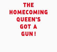 The homecoming queen's got a gun! Unisex T-Shirt