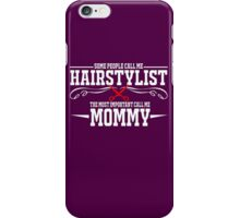 best gift for hairstylist mommy iPhone Case/Skin