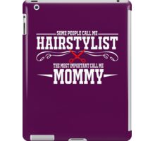 best gift for hairstylist mommy iPad Case/Skin