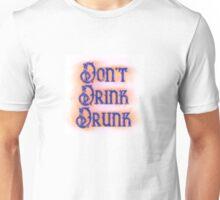 Don't Drink Drunk Unisex T-Shirt