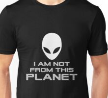 I Am Not From This Planet Alien Unisex T-Shirt