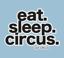 Eat. Sleep. Circus. Kids Clothes