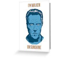Walken On Sunshine Greeting Card