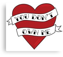 You don't own me Canvas Print