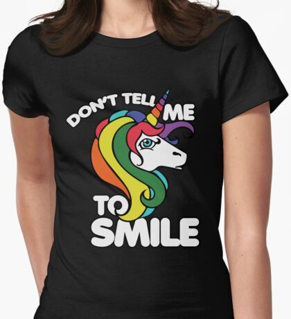 Don't tell me to smile Womens Fitted T-Shirt