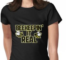 Beekeeping it Real Womens Fitted T-Shirt