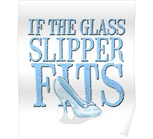 If The Glass Slipper Fits Shirt Fairy Tale Princess Sass Cinderella Fairytale Funny Poster