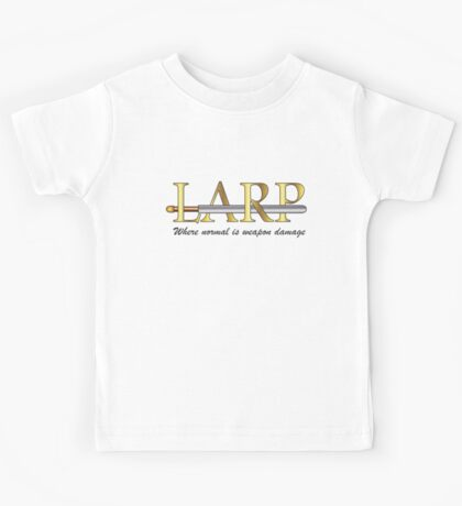 Larp - Where Normal is Weapon Damage Kids Tee