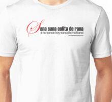 Sana sana colita de rana... Unisex T-Shirt