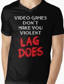 Video Games Don't Make You Violent. Lag Does. Mens V-Neck T-Shirt