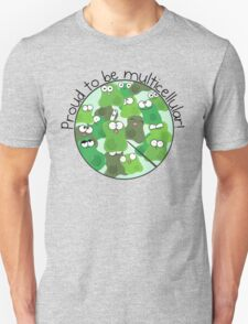 Proud to be Multicellular Unisex T-Shirt
