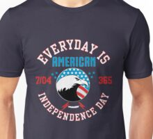 Everyday Is Americans Independance Day Unisex T-Shirt