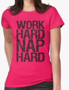 Work Hard, Nap Hard. Womens Fitted T-Shirt