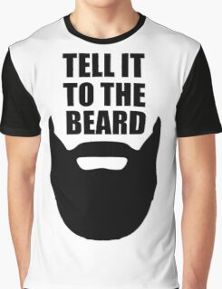 Tell It To The Beard Graphic T-Shirt