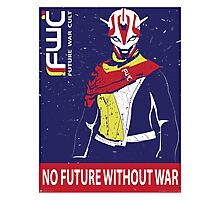 "FWC Propaganda - ""No Future Without War"" Photographic Print"