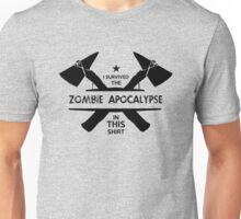 I survived a zombie apocalypse in this shirt Unisex T-Shirt