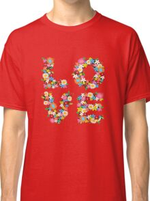 LOVE Spring Flowers Classic T-Shirt