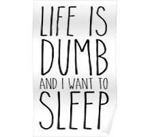 Life Is Dumb. Poster