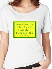 Grew Up In The City of Lauderhill FL Women's Relaxed Fit T-Shirt